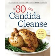 30-Day Candida Cleanse: The Complete Diet Program to Beat Candida and Restore Total Health, Paperback